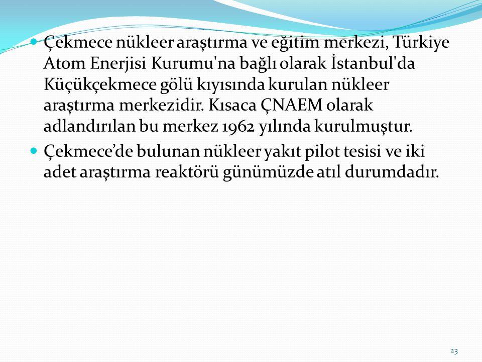 Çekmece nükleer araştırma ve eğitim merkezi, Türkiye Atom Enerjisi Kurumu na bağlı olarak İstanbul da Küçükçekmece gölü kıyısında kurulan nükleer araştırma merkezidir.