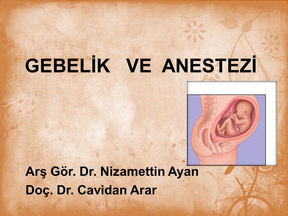 Anestezi uygulamasında; hastanın rahatı, güvenliği ve elverişli ameliyat koşulları sağlamak yanında obstetrik anestezide bunlara ek olarak anne ile fetüs açısından değerlendirme yapılmalıdır.