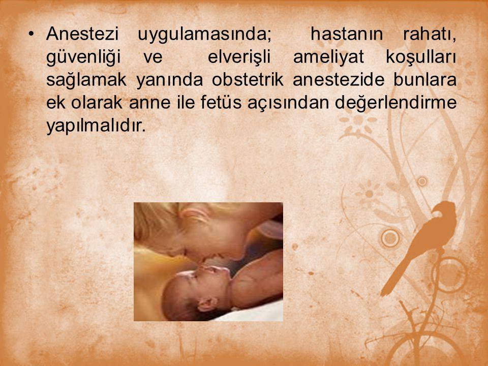 Rejyonel anestezi yöntemleri : Ağrı eşiği doğum öncesiyle karşılaştırıldığında doğum eylemi süresince daha yüksektir.