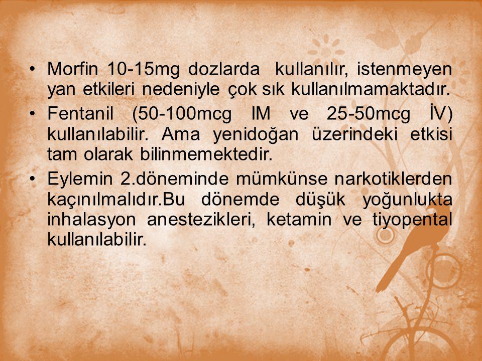 Morfin 10-15mg dozlarda kullanılır, istenmeyen yan etkileri nedeniyle çok sık kullanılmamaktadır. Fentanil (50-100mcg IM ve 25-50mcg İV) kullanılabili
