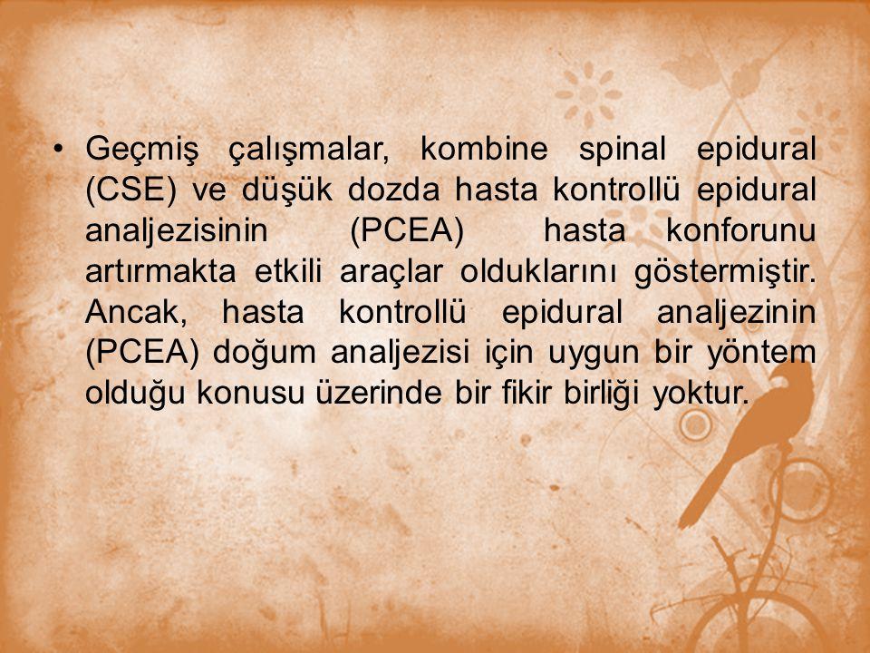 Geçmiş çalışmalar, kombine spinal epidural (CSE) ve düşük dozda hasta kontrollü epidural analjezisinin (PCEA) hasta konforunu artırmakta etkili araçla