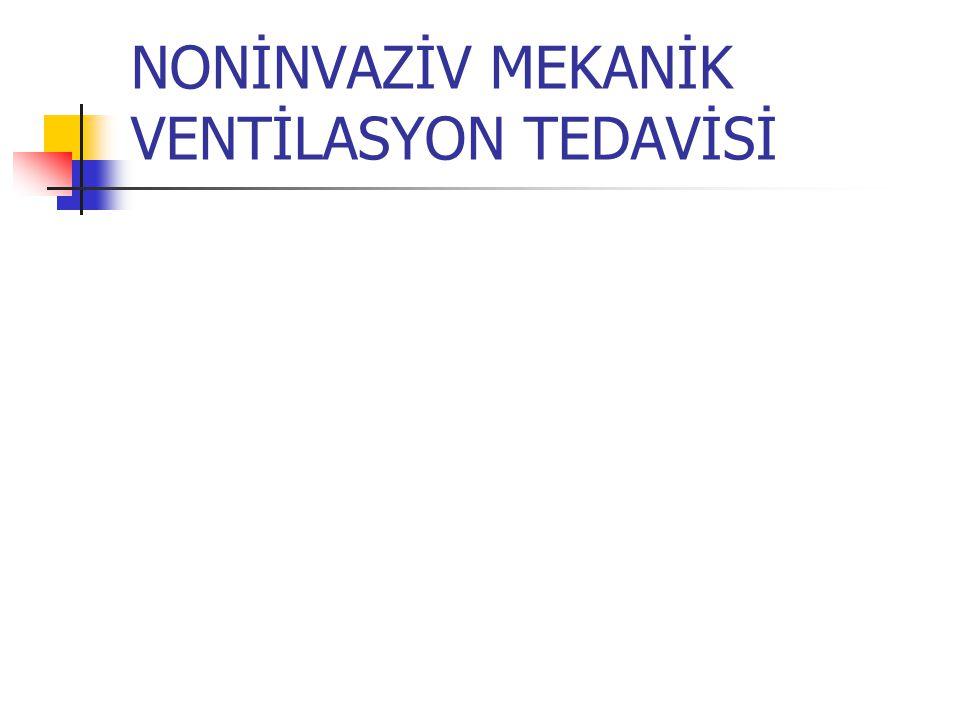 NONİNVAZİV MEKANİK VENTİLASYON TEDAVİSİ