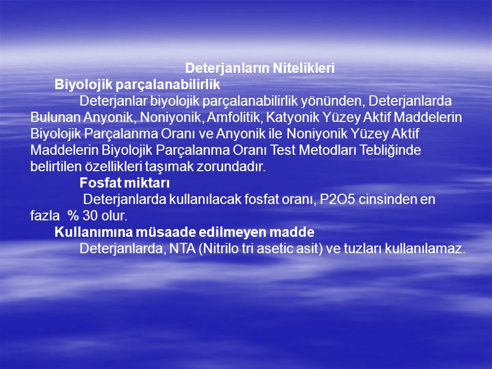 Deterjanların Nitelikleri Biyolojik parçalanabilirlik Deterjanlar biyolojik parçalanabilirlik yönünden, Deterjanlarda Bulunan Anyonik, Noniyonik, Amfo