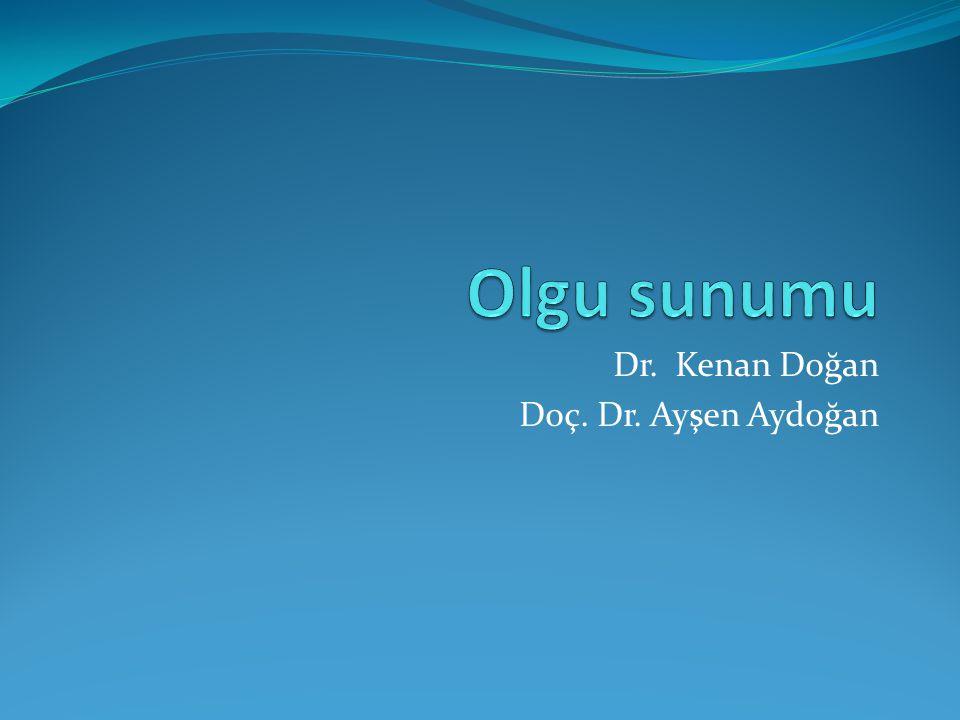 Dr. Kenan Doğan Doç. Dr. Ayşen Aydoğan