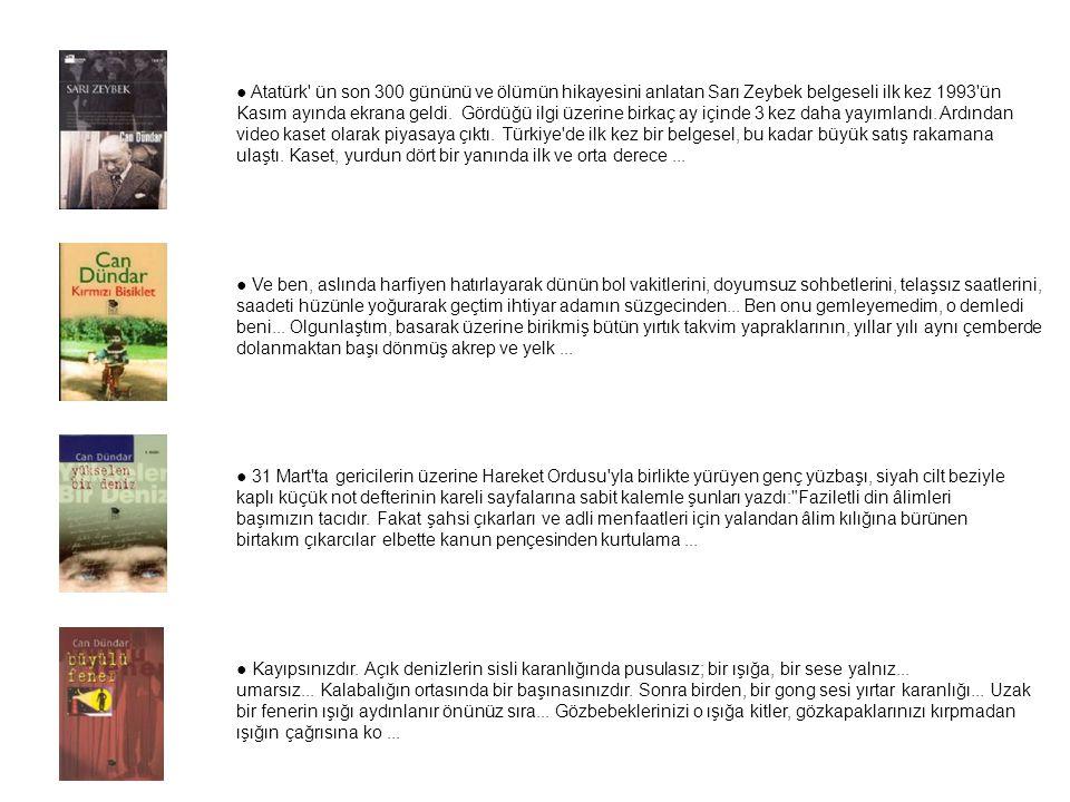 ● Atatürk' ün son 300 gününü ve ölümün hikayesini anlatan Sarı Zeybek belgeseli ilk kez 1993'ün Kasım ayında ekrana geldi. Gördüğü ilgi üzerine birkaç