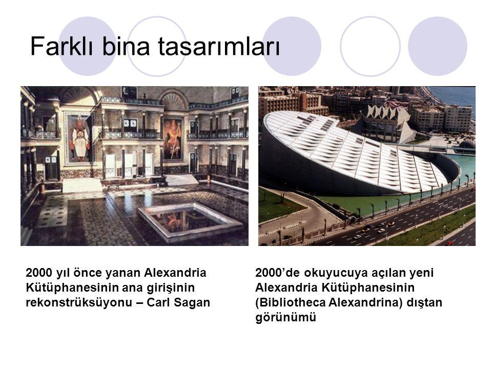 Farklı bina tasarımları 2000 yıl önce yanan Alexandria Kütüphanesinin ana girişinin rekonstrüksüyonu – Carl Sagan 2000'de okuyucuya açılan yeni Alexandria Kütüphanesinin (Bibliotheca Alexandrina) dıştan görünümü