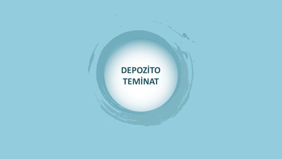 DEPOZİTO TEMİNAT