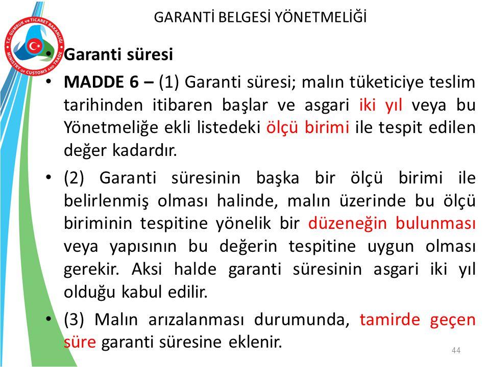 Garanti süresi MADDE 6 – (1) Garanti süresi; malın tüketiciye teslim tarihinden itibaren başlar ve asgari iki yıl veya bu Yönetmeliğe ekli listedeki ö