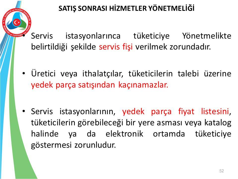 Servis istasyonlarınca tüketiciye Yönetmelikte belirtildiği şekilde servis fişi verilmek zorundadır. Üretici veya ithalatçılar, tüketicilerin talebi ü