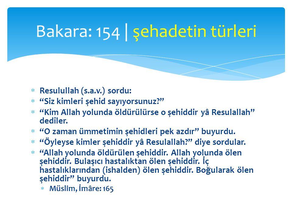 """ Resulullah (s.a.v.) sordu:  """"Siz kimleri şehid sayıyorsunuz?""""  """"Kim Allah yolunda öldürülürse o şehiddir yâ Resulallah"""" dediler.  """"O zaman ümmeti"""
