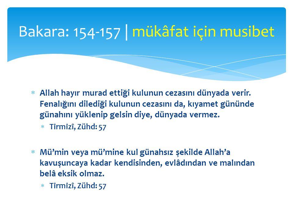  Allah hayır murad ettiği kulunun cezasını dünyada verir. Fenalığını dilediği kulunun cezasını da, kıyamet gününde günahını yüklenip gelsin diye, dün