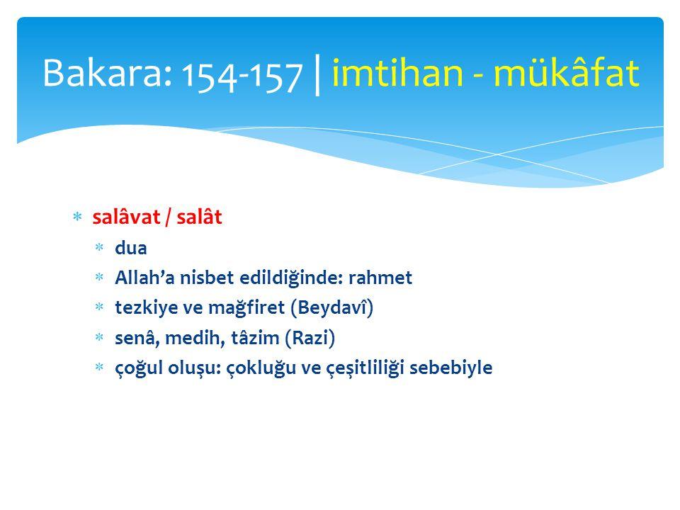  salâvat / salât  dua  Allah'a nisbet edildiğinde: rahmet  tezkiye ve mağfiret (Beydavî)  senâ, medih, tâzim (Razi)  çoğul oluşu: çokluğu ve çeş