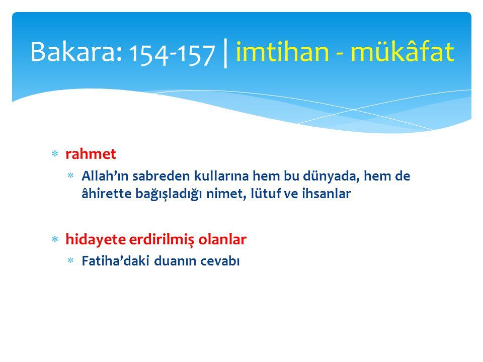  rahmet  Allah'ın sabreden kullarına hem bu dünyada, hem de âhirette bağışladığı nimet, lütuf ve ihsanlar  hidayete erdirilmiş olanlar  Fatiha'dak