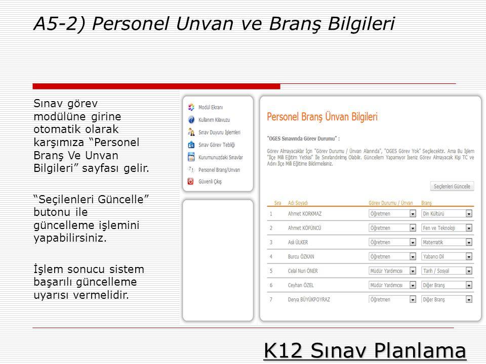 """K12 Sınav Planlama A5-2) Personel Unvan ve Branş Bilgileri Sınav görev modülüne girine otomatik olarak karşımıza """"Personel Branş Ve Unvan Bilgileri"""" s"""
