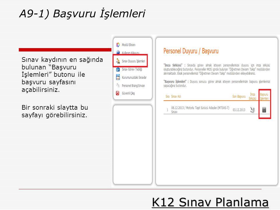 """K12 Sınav Planlama A9-1) Başvuru İşlemleri Sınav kaydının en sağında bulunan """"Başvuru İşlemleri"""" butonu ile başvuru sayfasını açabilirsiniz. Bir sonra"""