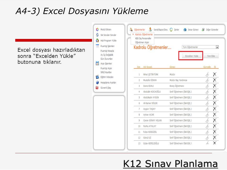 """K12 Sınav Planlama A4-3) Excel Dosyasını Yükleme Excel dosyası hazırladıktan sonra """"Excelden Yükle"""" butonuna tıklanır."""