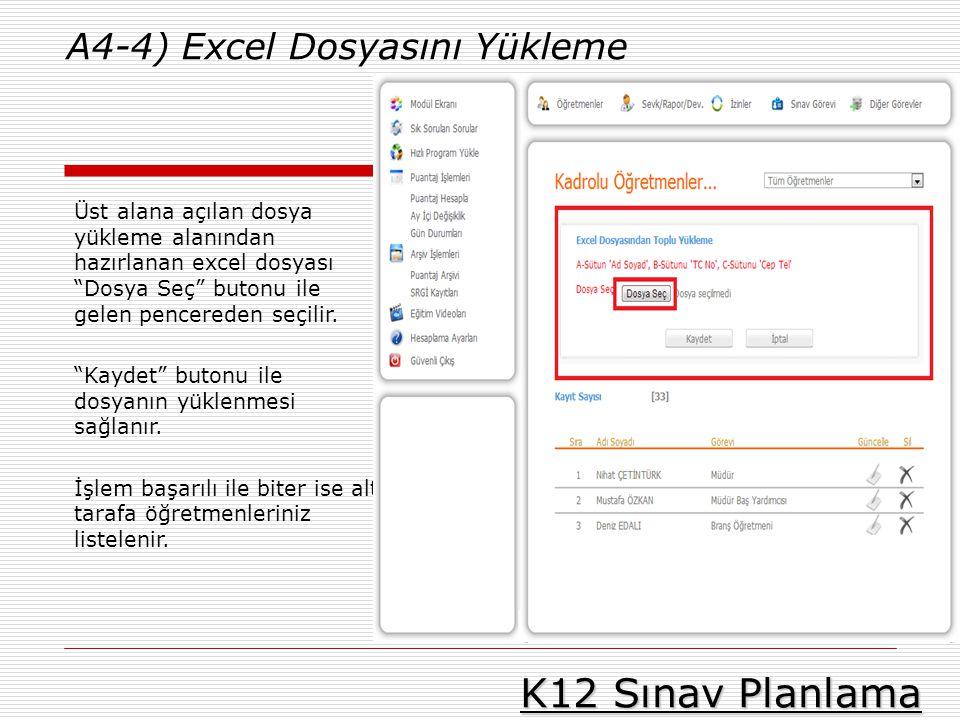 """K12 Sınav Planlama A4-4) Excel Dosyasını Yükleme Üst alana açılan dosya yükleme alanından hazırlanan excel dosyası """"Dosya Seç"""" butonu ile gelen pencer"""