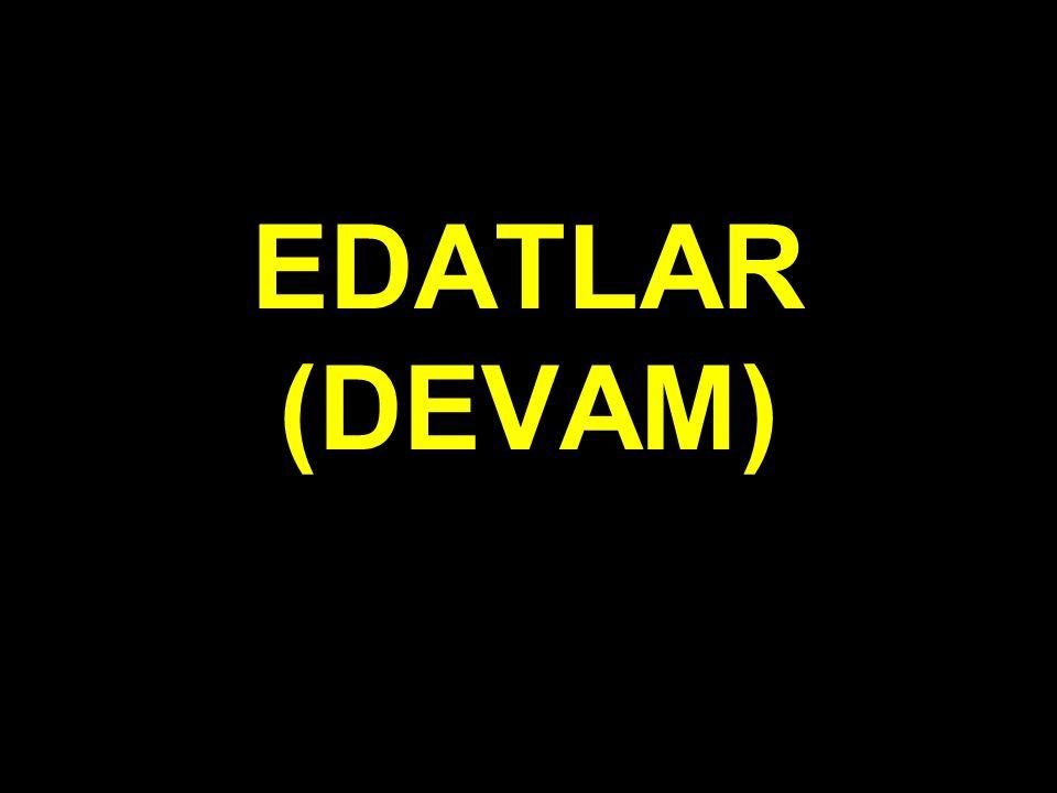 EDATLAR (DEVAM)