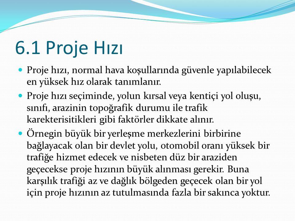 6.3 Türkiyede Yolların Sınıflandırlması ve Standartları Ülkemizde karayolu ağı genel ve idari yönden üç grupta toplanmaktadır.