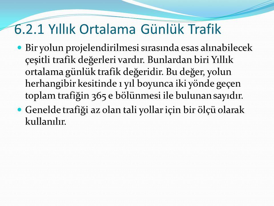 6.2.2 Maksimum Saatlik Trafik YOGT değerinin trafiğin zaman içinde değişimini iyi şekilde yansıtmaması sebebiyle yol standartları seçiminde birim olarak, saatlik trafik (ST) hacminin kullanılması tercih edilmektedir.
