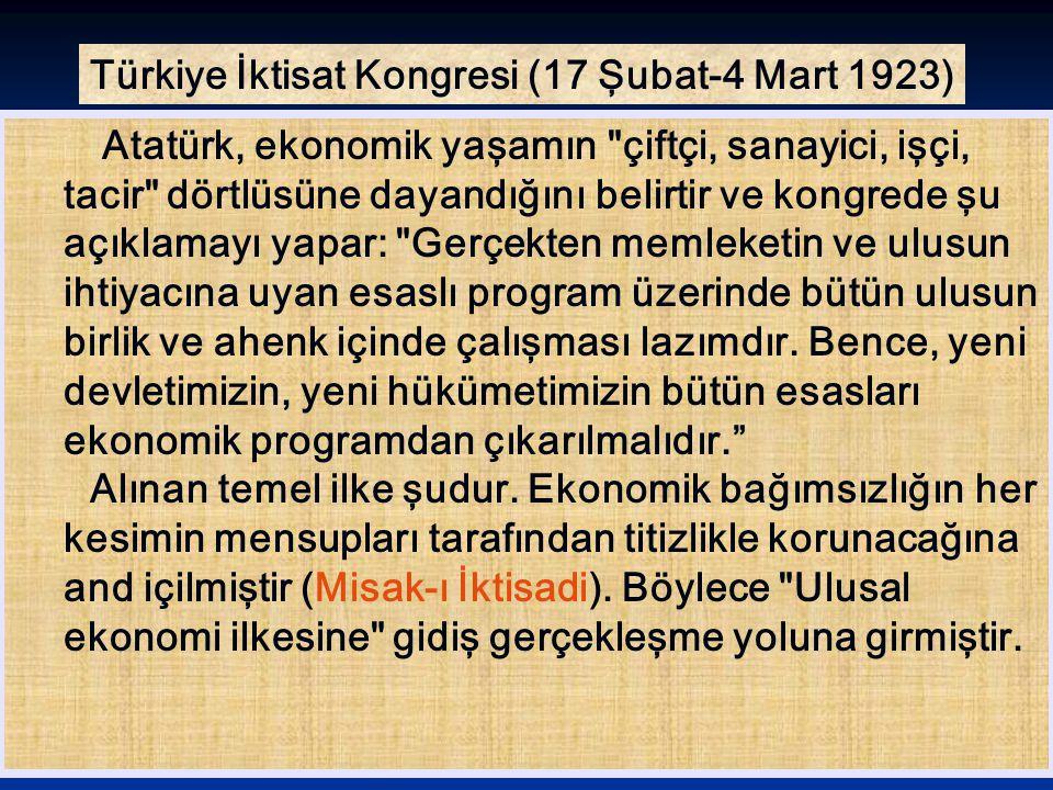 Türkiye İktisat Kongresi (17 Şubat-4 Mart 1923) Atatürk, ekonomik yaşamın