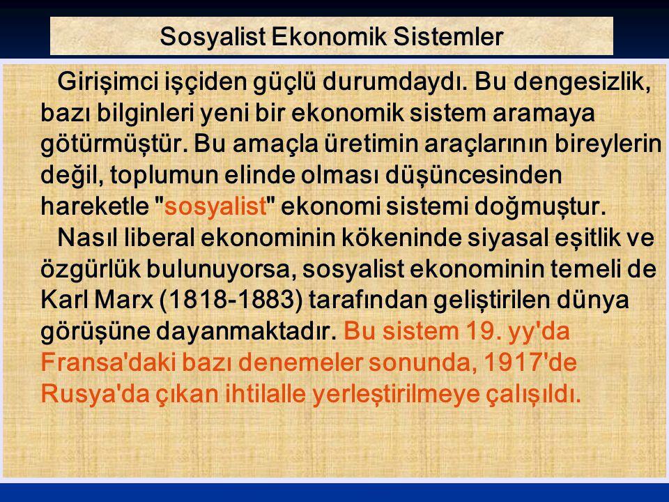 Karma Ekonomik Sistemler Liberal sistemdeki geniş serbestlik, başıboşluğa yol açınca devlet müdahalesine gerek duyulmuştur.