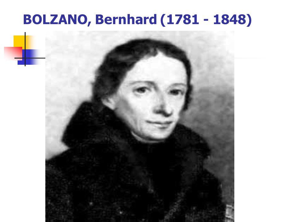 Bernhard Bolzano, 1781 de Prag da doğdu.Babası bir İtalyan göçmeni ve küçük bir esnaftı.