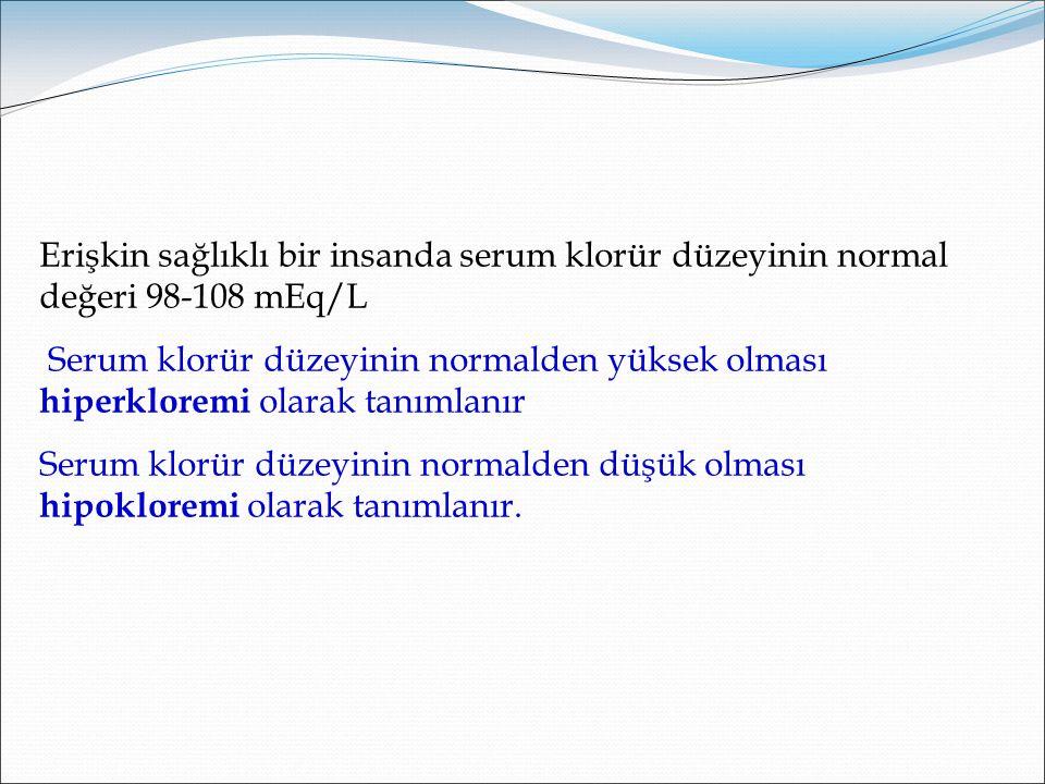 Hiperkloremi, klor alınımının atılımından fazla olduğu durumlarda ve sodyum fazlalığı ile birlikte görülür.