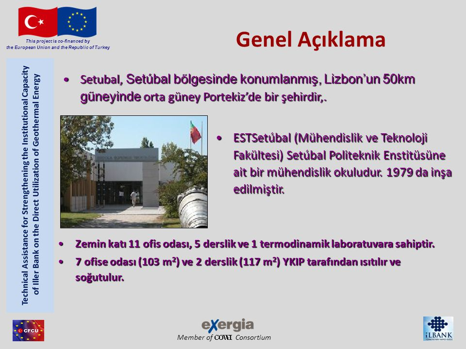 Member of Consortium This project is co-financed by the European Union and the Republic of Turkey Genel Açıklama Setubal, Setúbal bölgesinde konumlanm