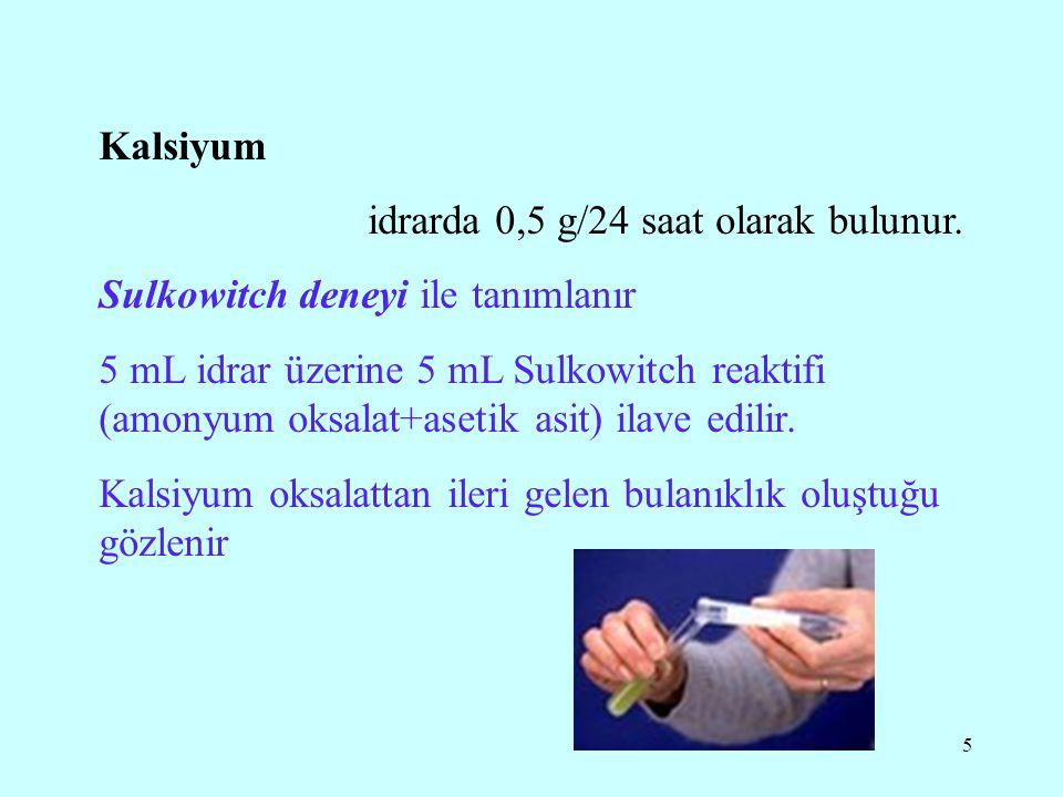 6 Klorür idrarda 6-10 g/24 saat olarak sodyum tuzu şeklinde İdrarda klorür tanımlanması bir miktar idrar üzerine birkaç damla konsantre nitrik asit damlatılır şiddetli bir beyaz bulanıklık oluşuncaya kadar 0,1N AgNO 3 eklenir.