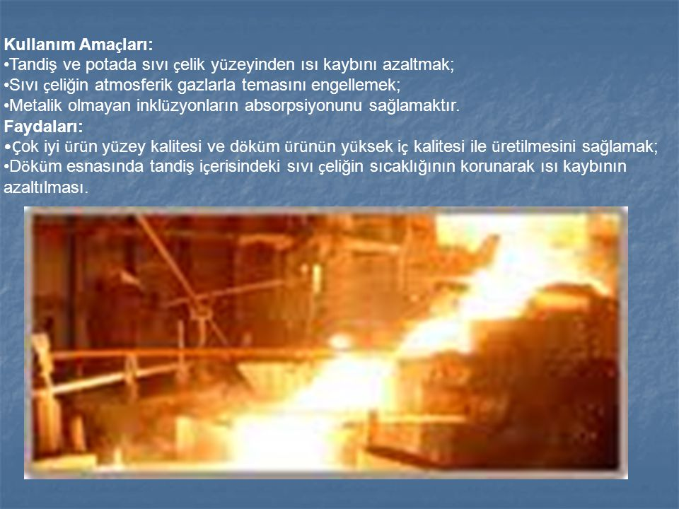 TANDİŞ SICAKLIĞININ SÜREKLİ ÖLÇÜMÜ Yüksek kaliteli ürünler için, iyi kontrol edilmis çelik katılasması önsarttır.