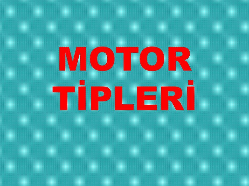 MOTOR TİPLERİ