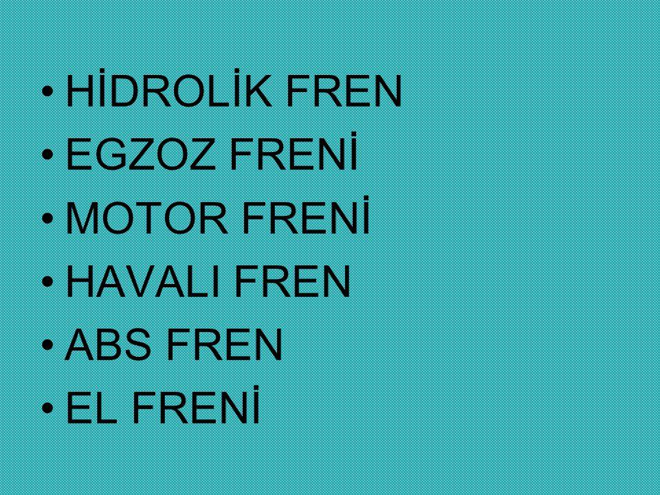 HİDROLİK FREN EGZOZ FRENİ MOTOR FRENİ HAVALI FREN ABS FREN EL FRENİ