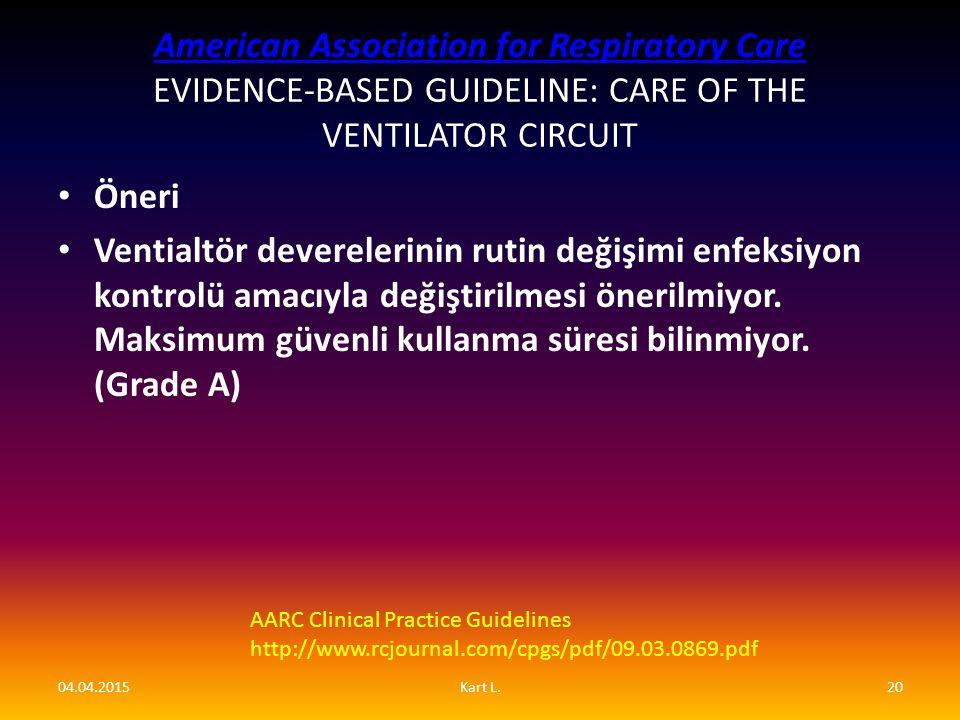 American Association for Respiratory Care American Association for Respiratory Care EVIDENCE-BASED GUIDELINE: CARE OF THE VENTILATOR CIRCUIT Öneri Ven