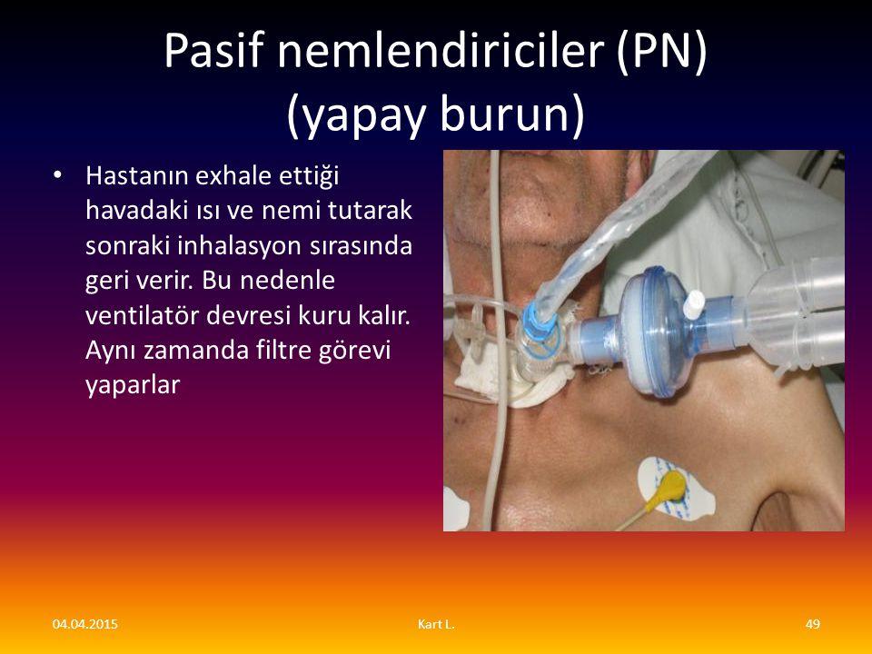 Pasif nemlendiriciler (PN) (yapay burun) Hastanın exhale ettiği havadaki ısı ve nemi tutarak sonraki inhalasyon sırasında geri verir. Bu nedenle venti
