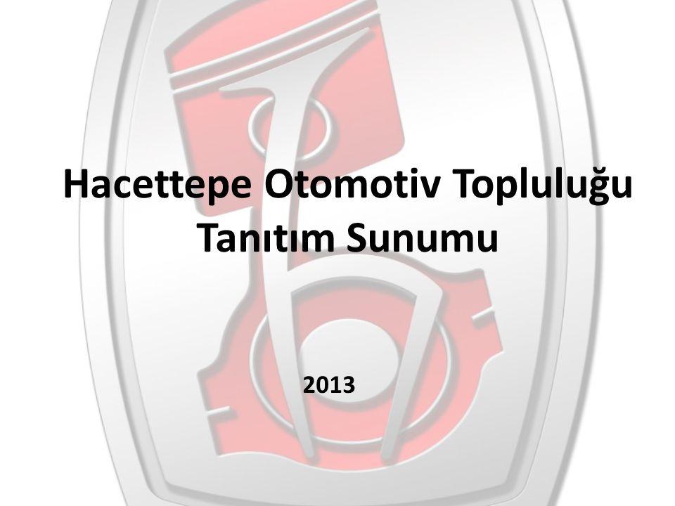 Hacettepe Otomotiv Topluluğu Hacettepe otomotiv Topluluğu 2008 yılında kurulmuştur.