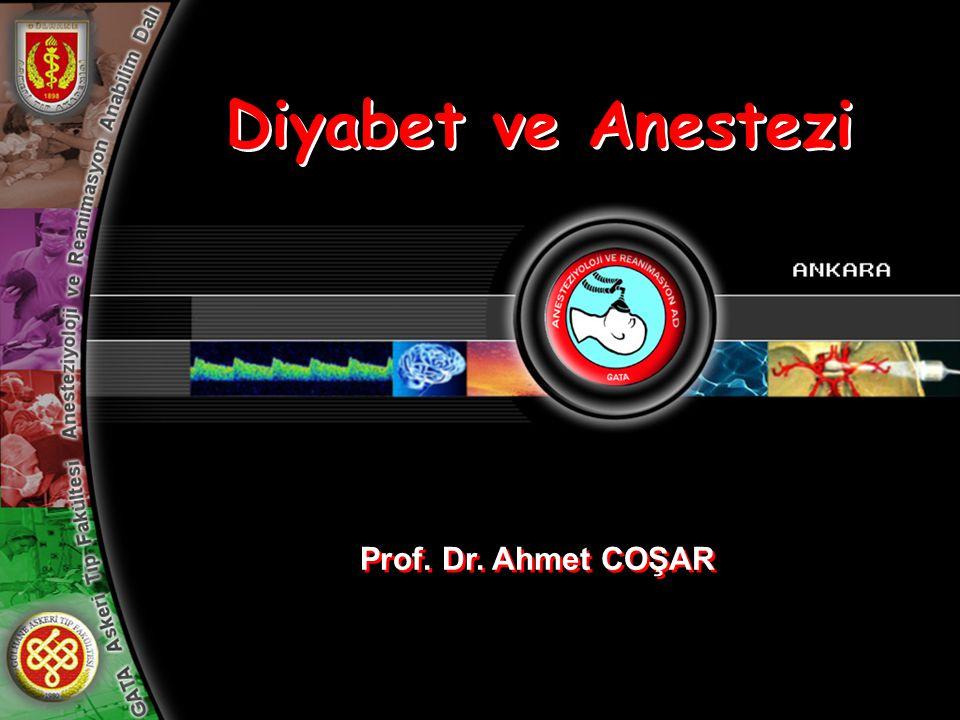 Diyabet ve Anestezi Prof. Dr. Ahmet COŞAR