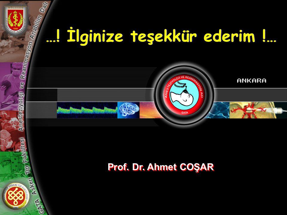 Diyabet ve Anestezi Prof. Dr. Ahmet COŞAR …! İlginize teşekkür ederim !… …! İlginize teşekkür ederim !…