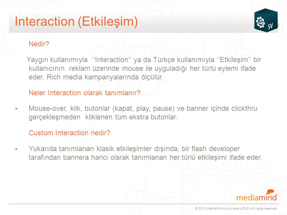 © 2011 MediaMind | A division of DG | All rights reserved Interaction (Etkileşim) Nedir.