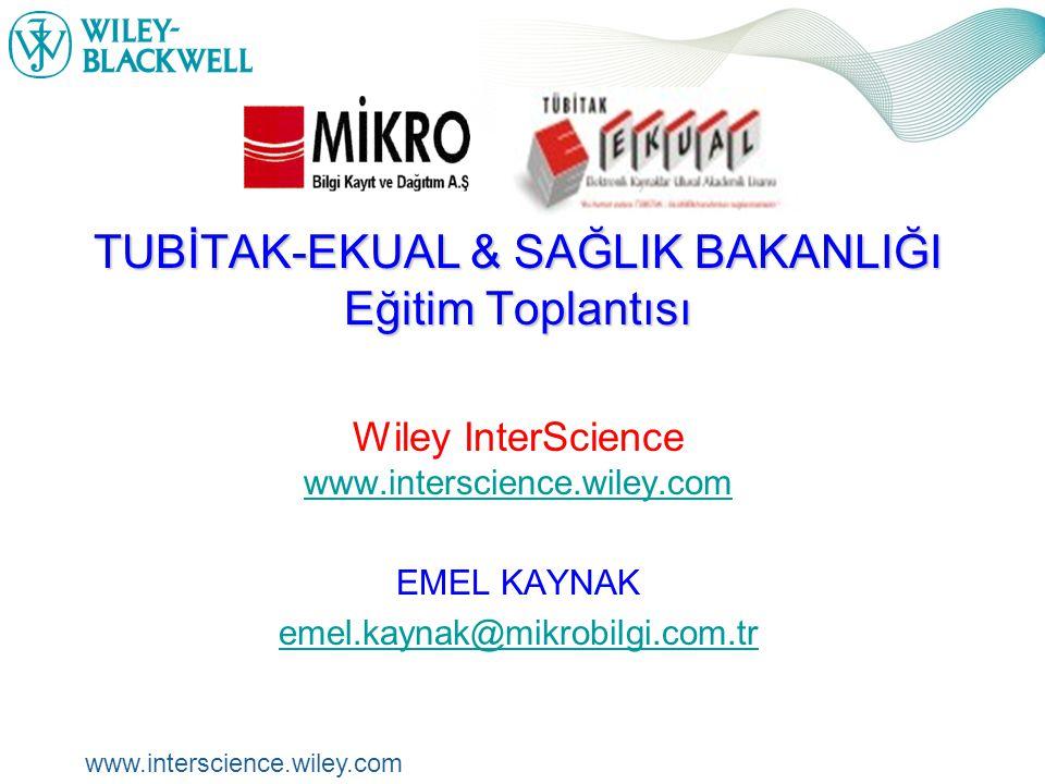 www.interscience.wiley.com Sunum Planı  Wiley InterScience Yenilikler  Online Dergiler  Arayüz  Konu alanları  Uzaktan Erişim