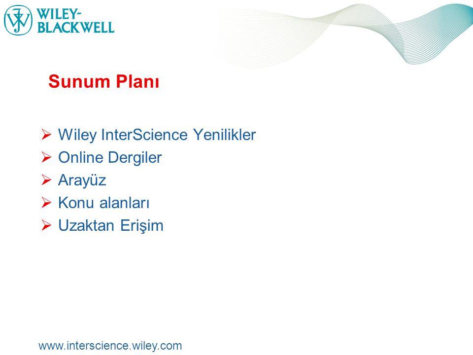 www.interscience.wiley.com Wiley InterScience ürünleri hakkında daha fazla bilgi edinmek isterseniz lütfen aşağıdaki adresleri ziyaret ediniz.