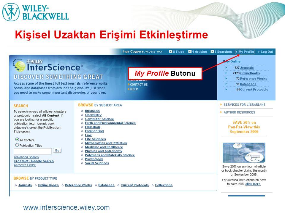 www.interscience.wiley.com Kişisel Uzaktan Erişimi Etkinleştirme My Profile Butonu