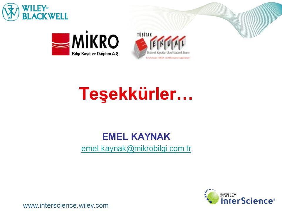 www.interscience.wiley.com Teşekkürler… EMEL KAYNAK emel.kaynak@mikrobilgi.com.tr