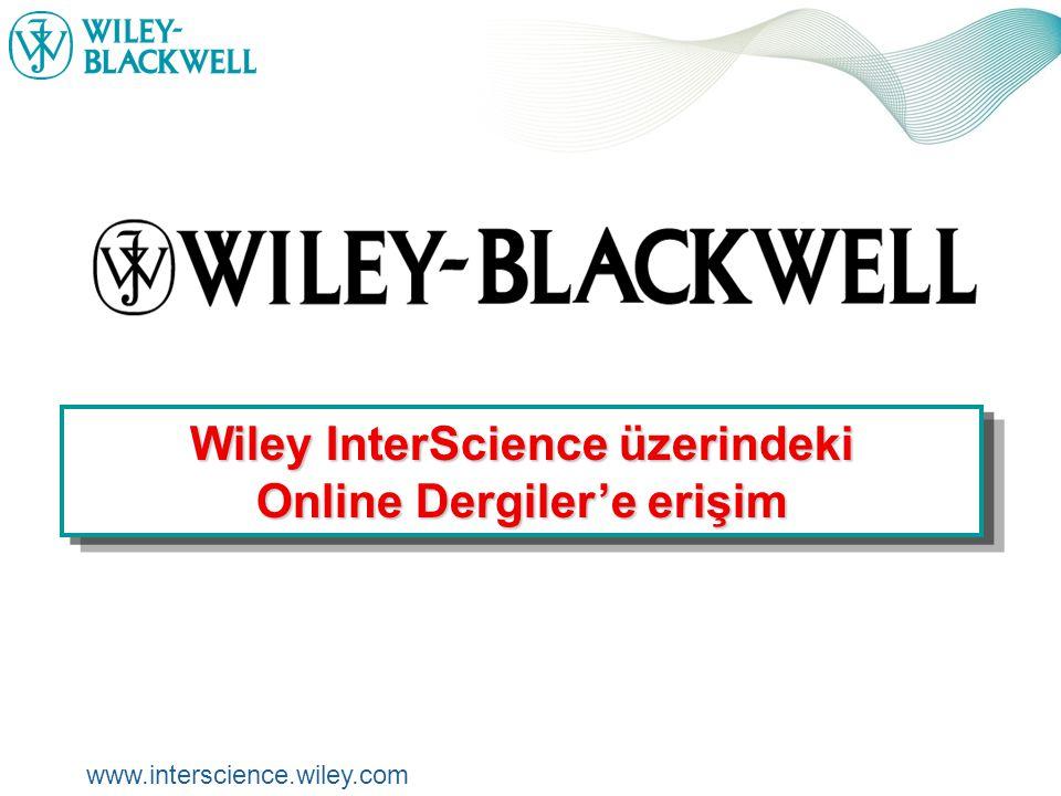 www.interscience.wiley.com Alıntı Takibi Güncel olarak okuduğunuz makalelere atıf alan diğer makalelerin de bir listesini size gösterir CrossRef bağlantı özelliği vardır.
