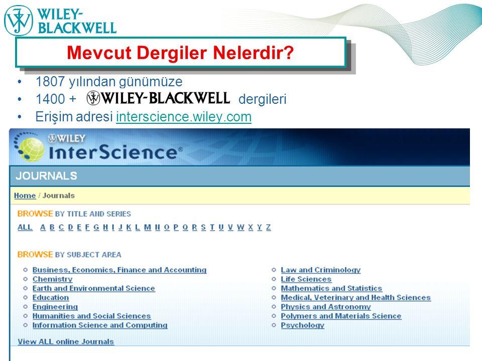 www.interscience.wiley.com 1807 yılından günümüze 1400 + dergileri Erişim adresi interscience.wiley.cominterscience.wiley.com Mevcut Dergiler Nelerdir?
