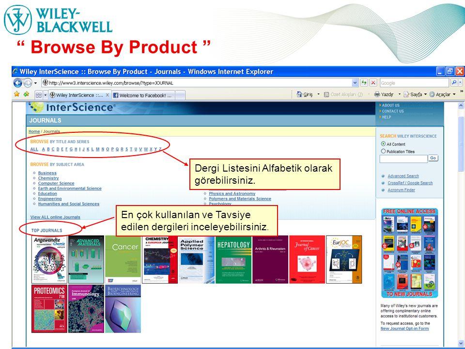 www.interscience.wiley.com Browse By Product Dergi Listesini Alfabetik olarak görebilirsiniz.