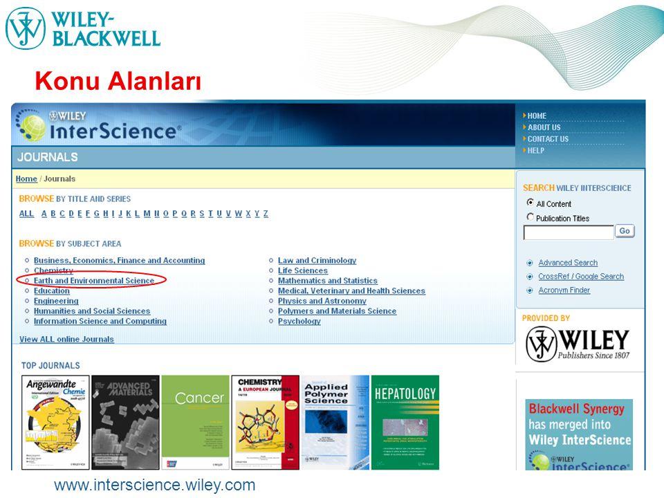 www.interscience.wiley.com Konu Alanları Konuyla ilgili dergi başlıklarını seçebilirsiniz.