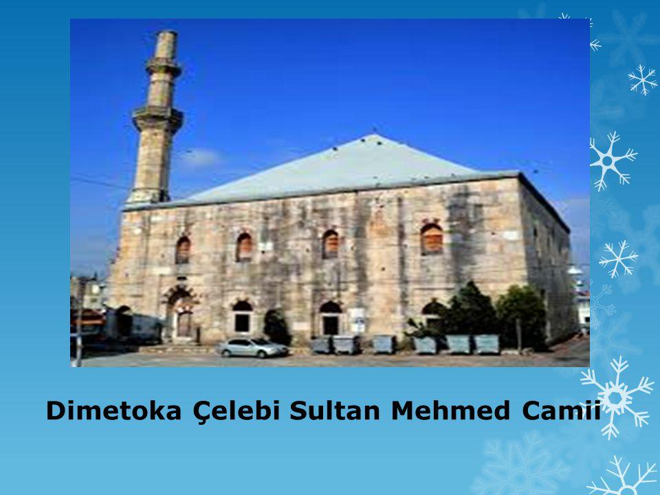 Dimetoka Çelebi Sultan Mehmed Camii