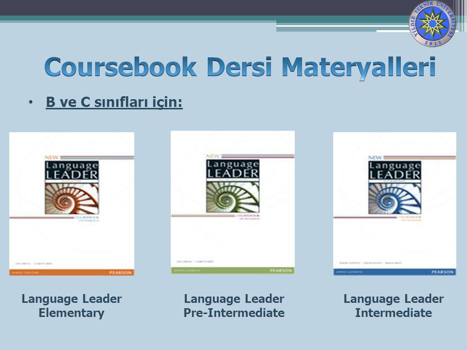 B ve C sınıfları için: Language Leader Elementary Language Leader Pre-Intermediate Language Leader Intermediate