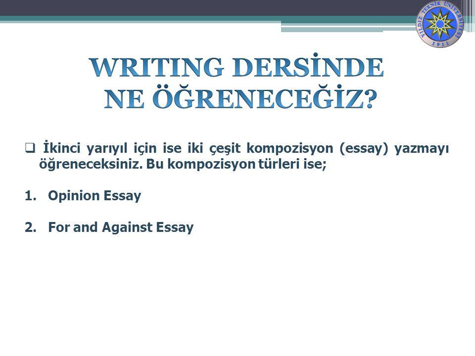  İkinci yarıyıl için ise iki çeşit kompozisyon (essay) yazmayı öğreneceksiniz.